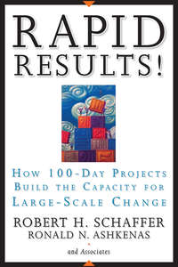 Обложка «Rapid Results!. How 100-Day Projects Build the Capacity for Large-Scale Change»