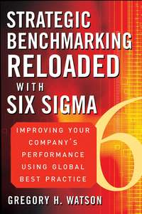 Обложка «Strategic Benchmarking Reloaded with Six Sigma. Improving Your Company's Performance Using Global Best Practice»