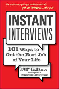 Обложка «Instant Interviews. 101 Ways to Get the Best Job of Your Life»
