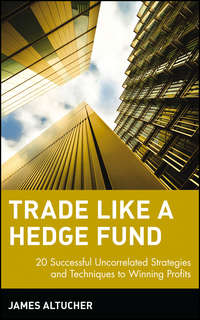 Обложка «Trade Like a Hedge Fund. 20 Successful Uncorrelated Strategies and Techniques to Winning Profits»