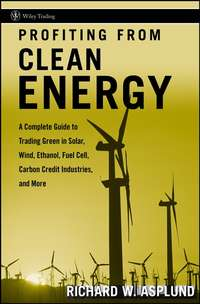Обложка «Profiting from Clean Energy. A Complete Guide to Trading Green in Solar, Wind, Ethanol, Fuel Cell, Carbon Credit Industries, and More»