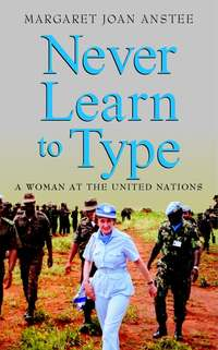 Обложка «Never Learn to Type. A Woman at the United Nations»