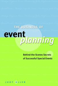 Обложка «The Business of Event Planning. Behind-the-Scenes Secrets of Successful Special Events»