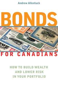 Обложка «Bonds for Canadians. How to Build Wealth and Lower Risk in Your Portfolio»