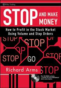 Обложка «Stop and Make Money. How To Profit in the Stock Market Using Volume and Stop Orders»