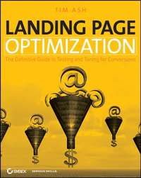 Обложка «Landing Page Optimization. The Definitive Guide to Testing and Tuning for Conversions»