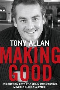 Обложка «Making Good. The Inspiring Story of Serial Entrepreneur, Maverick and Restaurateur»