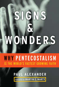 Обложка «Signs and Wonders. Why Pentecostalism Is the World's Fastest Growing Faith»