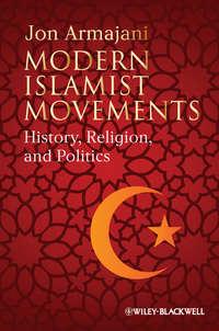 Обложка «Modern Islamist Movements. History, Religion, and Politics»