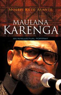 Обложка «Maulana Karenga. An Intellectual Portrait»