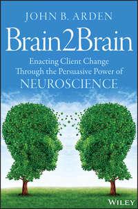 Обложка «Brain2Brain. Enacting Client Change Through the Persuasive Power of Neuroscience»