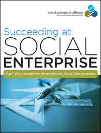Обложка «Succeeding at Social Enterprise. Hard-Won Lessons for Nonprofits and Social Entrepreneurs»