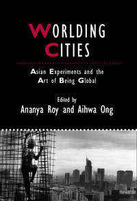 Обложка «Worlding Cities. Asian Experiments and the Art of Being Global»