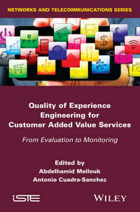 Обложка «Quality of Experience Engineering for Customer Added Value Services. From Evaluation to Monitoring»