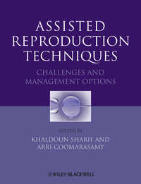 Обложка «Assisted Reproduction Techniques. Challenges and Management Options»
