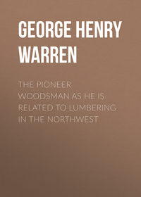 Обложка «The Pioneer Woodsman as He Is Related to Lumbering in the Northwest»