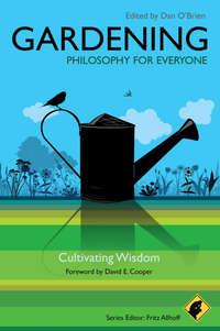 Обложка «Gardening - Philosophy for Everyone. Cultivating Wisdom»