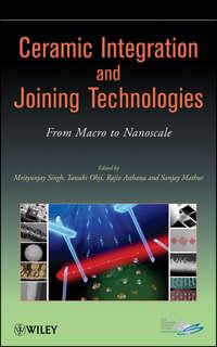 Обложка «Ceramic Integration and Joining Technologies. From Macro to Nanoscale»