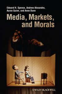Обложка «Media, Markets, and Morals»