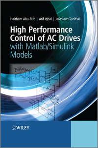 Обложка «High Performance Control of AC Drives with Matlab / Simulink Models»