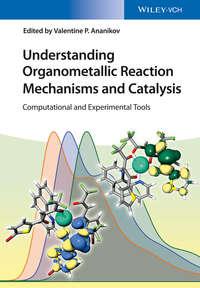 Обложка «Understanding Organometallic Reaction Mechanisms and Catalysis. Computational and Experimental Tools»