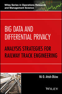 Обложка «Big Data and Differential Privacy. Analysis Strategies for Railway Track Engineering»