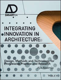 Обложка «Integrating Innovation in Architecture. Design, Methods and Technology for Progressive Practice and Research»