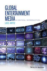 Обложка «Global Entertainment Media: A Critical Introduction»