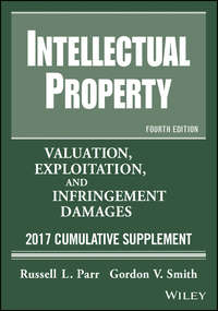 Обложка «Intellectual Property. Valuation, Exploitation, and Infringement Damages, 2017 Cumulative Supplement»