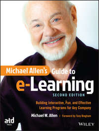 Обложка «Michael Allen's Guide to e-Learning. Building Interactive, Fun, and Effective Learning Programs for Any Company»