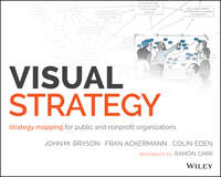 Обложка «Visual Strategy. Strategy Mapping for Public and Nonprofit Organizations»