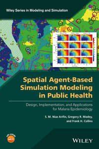 Обложка «Spatial Agent-Based Simulation Modeling in Public Health. Design, Implementation, and Applications for Malaria Epidemiology»