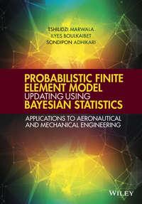 Обложка «Probabilistic Finite Element Model Updating Using Bayesian Statistics. Applications to Aeronautical and Mechanical Engineering»