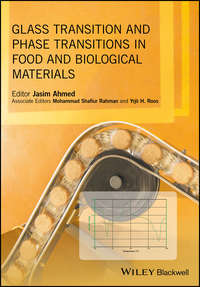 Обложка «Glass Transition and Phase Transitions in Food and Biological Materials»