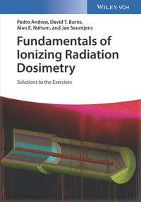 Обложка «Fundamentals of Ionizing Radiation Dosimetry. Solutions to the Exercises»
