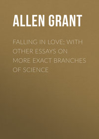 Обложка «Falling in Love; With Other Essays on More Exact Branches of Science»