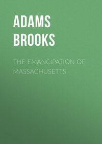 Обложка «The Emancipation of Massachusetts»