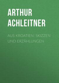 Обложка «Aus Kroatien: Skizzen und Erzählungen»
