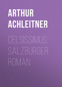 Обложка «Celsissimus: Salzburger Roman»