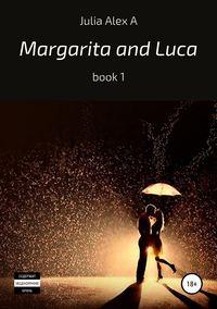 Обложка «Margarita and Luca, book 1»