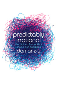 Обложка «Predictably Irrational: The Hidden Forces that Shape Our Decisions»