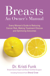 Обложка «Breasts: An Owner's Manual: Every Woman's Guide to Reducing Cancer Risk, Making Treatment Choices and Optimising Outcomes»