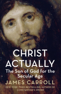 Обложка «Christ Actually: The Son of God for the Secular Age»