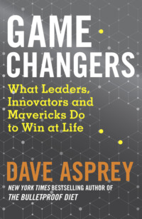 Обложка «Game Changers: What Leaders, Innovators and Mavericks Do to Win at Life»
