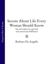 Обложка «Secrets About Life Every Woman Should Know: Ten principles for spiritual and emotional fulfillment»