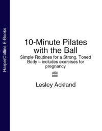 Обложка «10-Minute Pilates with the Ball: Simple Routines for a Strong, Toned Body – includes exercises for pregnancy»