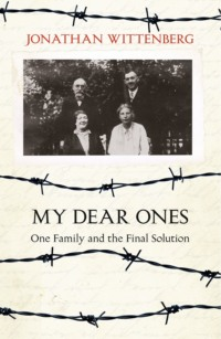Обложка «My Dear Ones: One Family and the Final Solution»