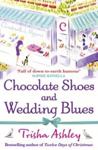 Обложка «Chocolate Shoes and Wedding Blues»