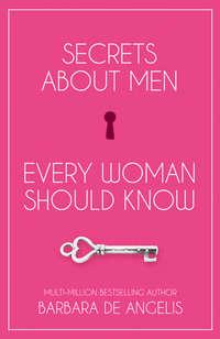 Обложка «Secrets About Men Every Woman Should Know»