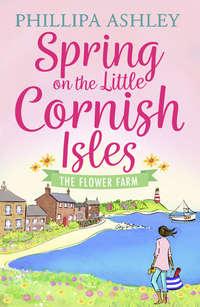 Обложка «Spring on the Little Cornish Isles: The Flower Farm»